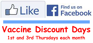 Like us on Facebook - Vaccine Discounts - 1st and 3rd Thursday
